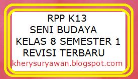 File Pendidikan RPP k13 Seni Budaya Kelas 8 SMP Semester 1 Revisi 2019