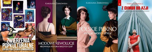 Zwierzenia popkulturalne, Modowe rewolucje. Niezwykła historia naszych szaf, Polskie piękno. Sto lat mody i stylu, Z chmur do Azji