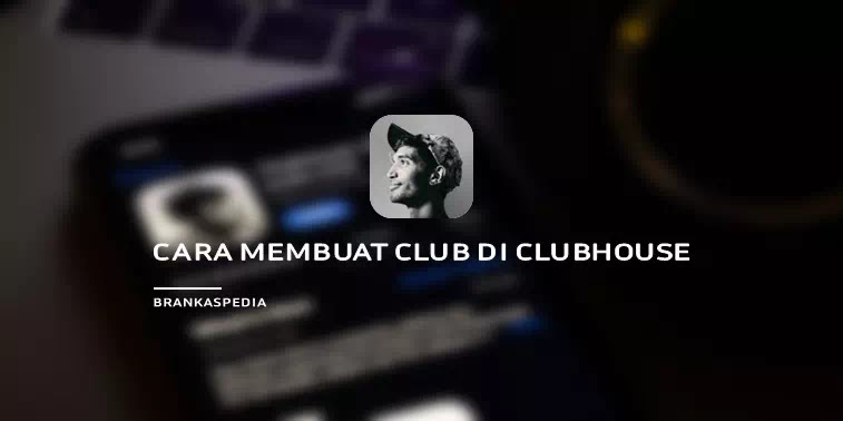 Cara Membuat Club di Clubhouse