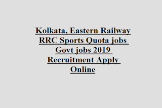 Kolkata, Eastern Railway RRC Sports Quota jobs Govt jobs 2019 Recruitment Apply Online