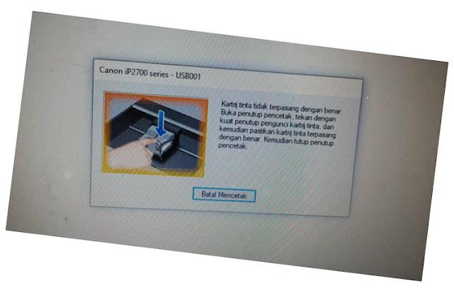 Cara Mengatasi Masalah Kartrij Tinta Tidak Terpasang Dengan Benar Canon IP2700 Series