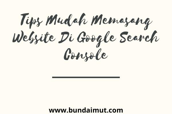 Memasang Google search console