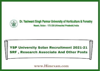 YSP University Solan Recruitment 2021-21 SRF , Research Associate And Other Posts