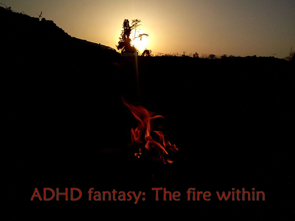 "A red fire in a dark landscape, with a sunset above. Text: ""ADHD fantasy: The fire within"""
