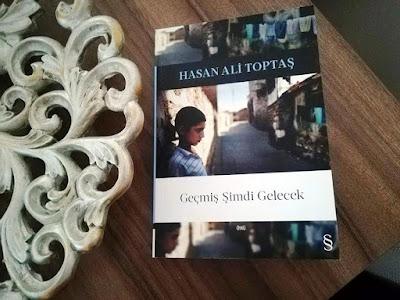 Hasan Ali Toptaş Geçmiş Şimdi Gelecek