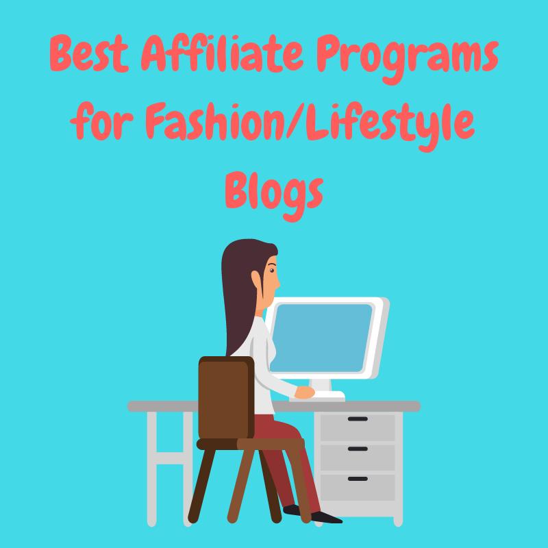 Best affiliate programs for fashion/lifestyle blogs