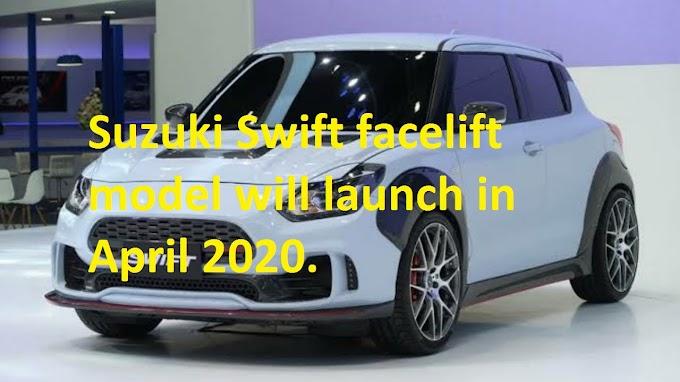 Suzuki Swift facelift model will launch in April 2020.