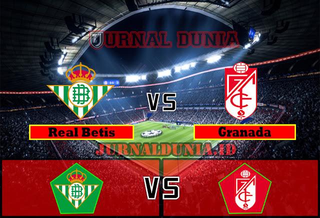 Prediksi Real Betis vs Granada,Selasa 10 May 2021 Pukul 02.00 WIB
