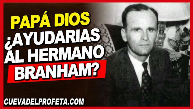 Papá Dios, vendrás a ayudar al hermano Branham - William Marrion Branham en Español