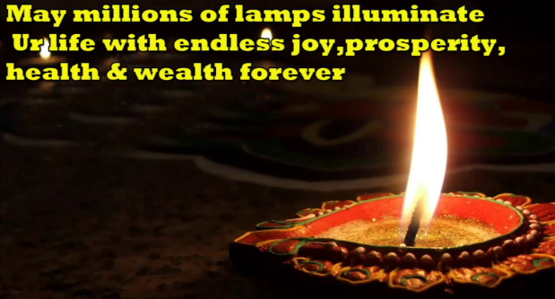 May Millions of lamps illuminate you life with endless joy, prosperity health and wealth forever