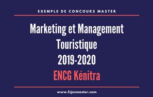 Exemple de Concours Master Marketing et Management Touristique 2019-2020 - ENCG Agadir