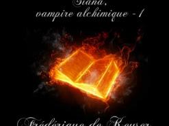 Siana, Vampire Alchimique, tome 1 : Feu secret de Frédérique De Keyser