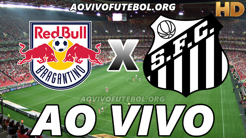 Assistir Bragantino vs Santos Ao Vivo HD