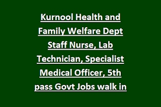 Kurnool Health and Family Welfare Dept Staff Nurse, Lab Technician, Specialist Medical Officer, 5th pass Govt Jobs walk in