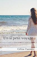 http://leslecturesdeladiablotine.blogspot.fr/2017/09/un-si-petit-voyage-de-celine-fuentes.html