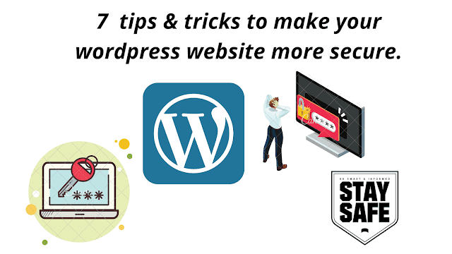 7  tips & tricks to make your wordpress website more secure.