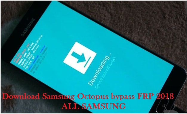 Download Samsung Octopus bypass FRP 2018 | ALL SAMSUNG