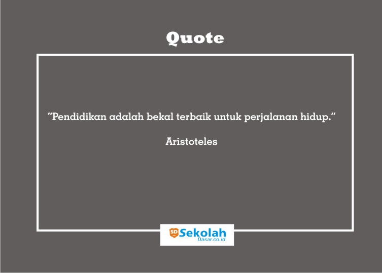 sumber quote pendidikan www.sekolahdasar.co.id<br/>quote pendidikan tokoh terkenal dunia