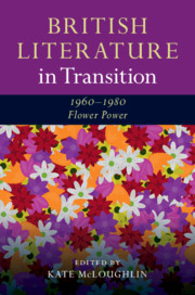 British Literature in Transition, 1960-1980: Flower Power
