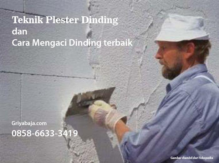 teknik plester dinding, cara mengaci dinding