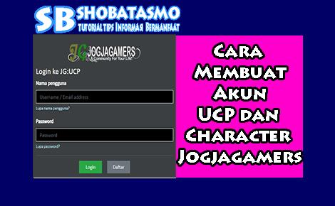 Cara Membuat Akun UCP dan Character Jogjagamers