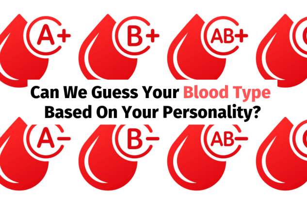 Can We Guess Your Blood Type Based On Your Answers To These Personality Questions?