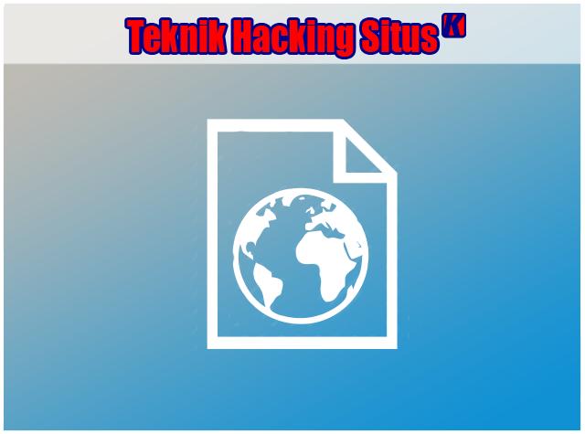 10 Teknik Populer Untuk Membobol Situs / Website