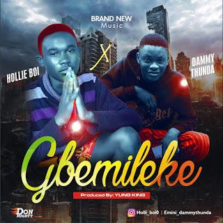 [Music] Hollie boy ft Dammythunda – Gbemileke