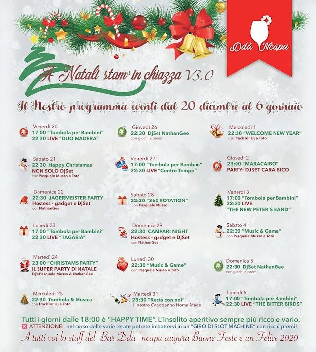 Dal 20 Dicembre 2019 al 6 Gennaio 2020 -  Il programma per le festività Natalizie al Ddà 'ncapu Bar