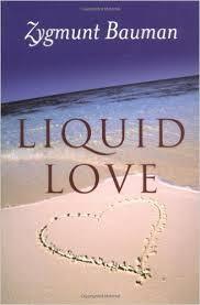 """""""Liquid love"""" - Z. Bauman"""