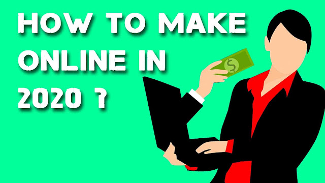 How can I make money online in 2020?