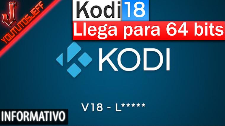 Kodi 18 Leia - Llegará para windows de 64 bits