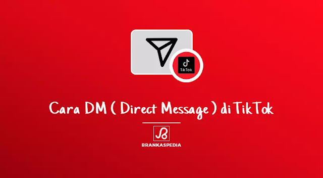 cara dm (direct message) di tiktok