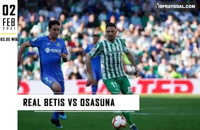 Prediksi Skor Real Betis Vs Osasuna Selasa 2 Februari 2021
