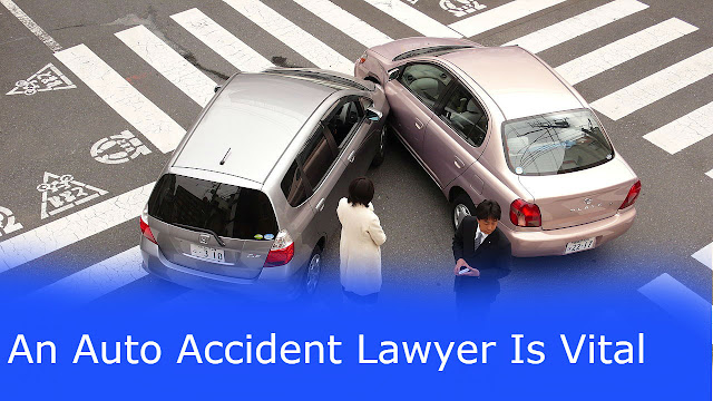 An Auto Accident Lawyer Is Vital