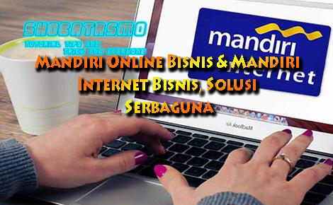 Mandiri Internet Bisnis, Terbaik & Serbaguna Di Jaman ...