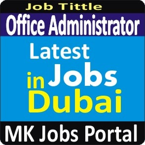 Office Administrator Jobs Vacancies In UAE Dubai For Male And Female With Salary For Fresher 2020 With Accommodation Provided | Mk Jobs Portal Uae Dubai 2020