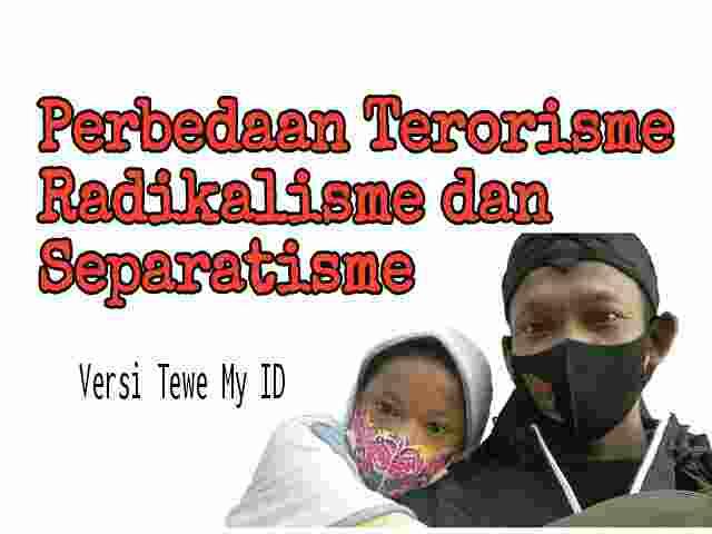 Perbedaan Teroris Radikal dan separatis