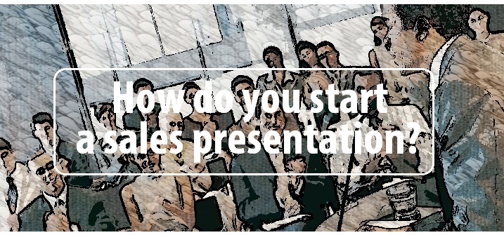 Starting a sales presentation