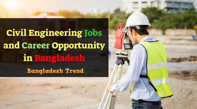 Civil Engineering Jobs and Career Opportunity in Bangladesh