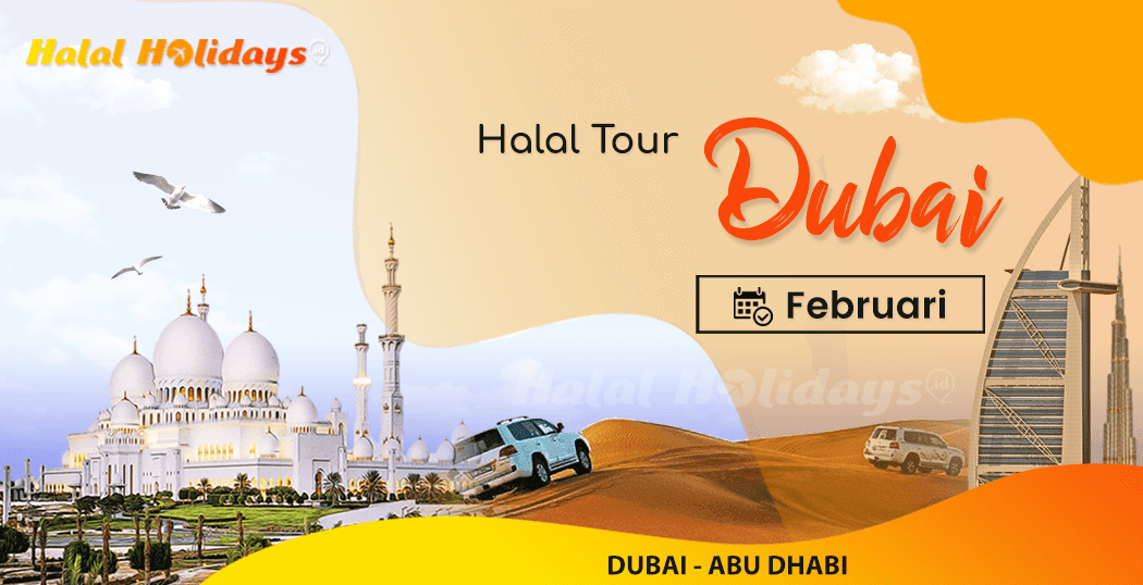 Paket Wisata Halal Tour Dubai Abu Dhabi Murah Februari 2022