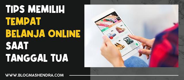 Tips Belanja Online Saat Tanggal Tua