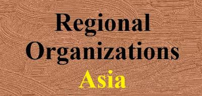 Regional Organizations - Asia