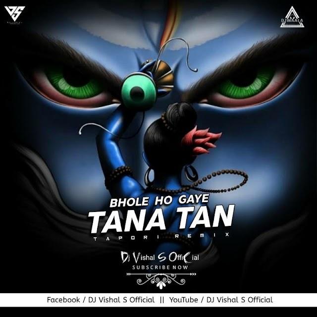 BHOLE HO GYE TANA TAN - TAPORI REMIX - DJ VISHAL S