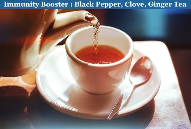 Immunity Booster Tea - Black Pepper, Clove, Ginger Tea