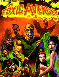 Lloyd Kaufman Presents: The Toxic Avenger and Other Tromatic Tales