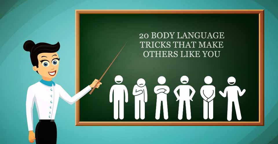 20 Body Language Tricks that Make Others Like You