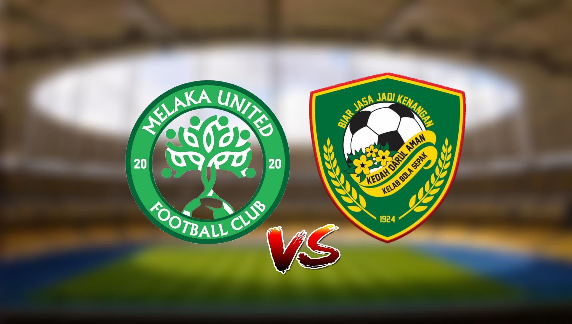 Live Streaming Melaka United FC vs Kedah Darul Aman FC Liga Super 30.4.2021