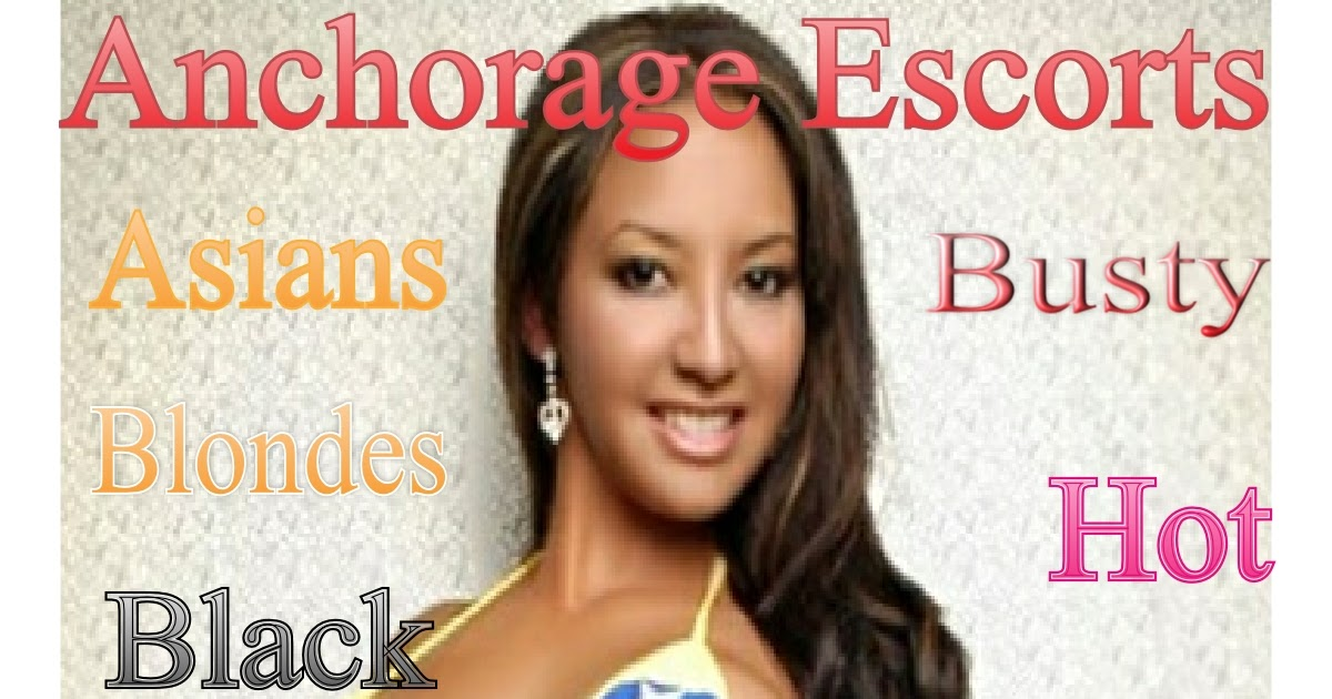 Anchorage escorts agencies