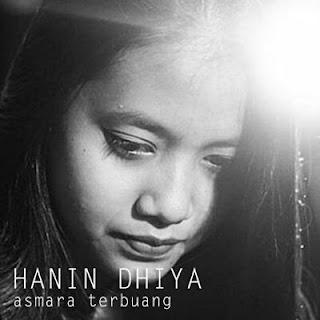 Lagu Hanin Dhiya - Asmara Terbuang